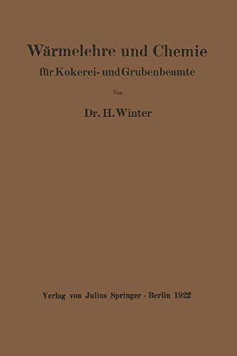 9783642981357: Wärmelehre und Chemie: für Kokerei- und Grubenbeamte (German Edition)