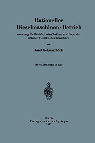 9783642982354: Rationeller Dieselmaschinen-Betrieb: Anleitung für Betrieb, Instandhaltung und Reparatur ortfester Viertakt-Dieselmaschinen (German Edition)