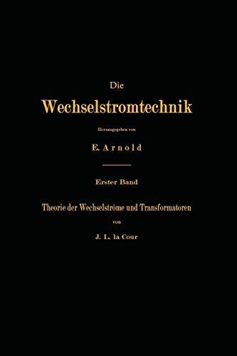 9783642984594: Theorie der Wechselströme und Transformatoren (Die Wechselstromtechnik) (German Edition)