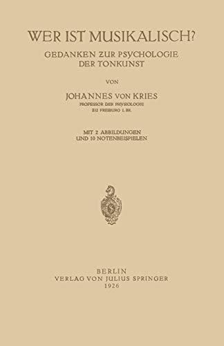Wer ist Musikalisch? : Gedanken zur Psychologie: Johannes Von Kries
