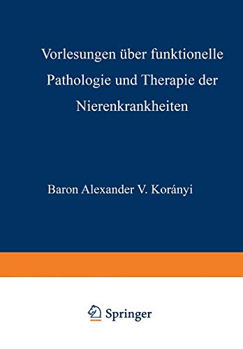 9783642984822: Vorlesungen Uber Funktionelle Pathologie Und Therapie Der Nierenkrankheiten