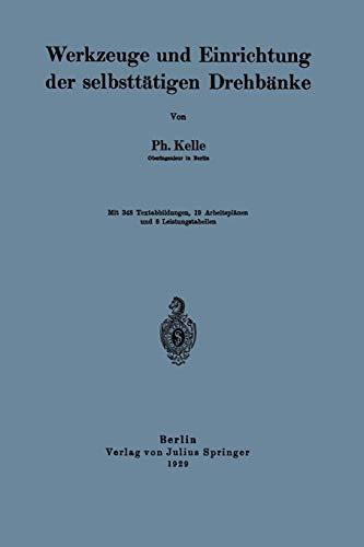 Werkzeuge Und Einrichtung Der Selbsttatigen Drehbanke: Ph. Kelle