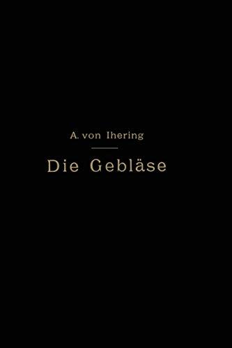 9783642985355: Die Gebläse: Bau und Berechnung der Maschinen zur Bewegung, Verdichtung und Verdünnung der Luft (German Edition)