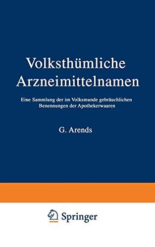 9783642985508: Volksthümliche Arzneimittelnamen: Eine Sammlung der im Volksmunde gebräuchlichen Benennungen der Apothekerwaaren