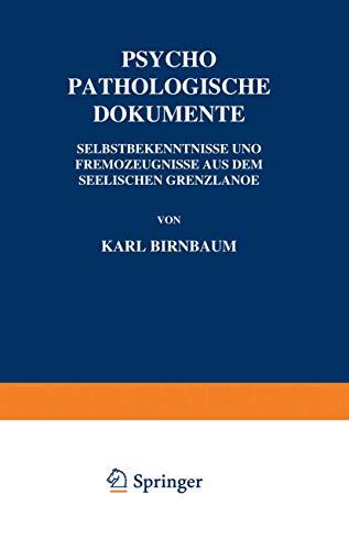 9783642988103: Psychopathologische Dokumente: Selbstbekenntnisse und Fremdƶeugnisse aus dem Seelischen Grenƶlande (German Edition)