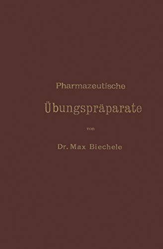 9783642988196: Pharmazeutische Übungspräparate: Anleitung zur Darstellung, Erkennung, Prüfung und stöchiometrischen Berechnung von offizinellen chemisch-pharmazeutischen Präparaten