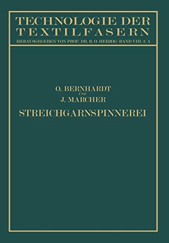 9783642988264: Die Wollspinnerei: A. Streichgarnspinnerei Sowie Herstellung von Kunstwolle und Effiloché (Technologie der Textilfasern)