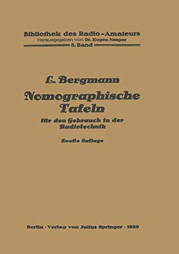 Nomographische Tafeln für den Gebrauch in der Radiotechnik: LUDWIG BERGMANN