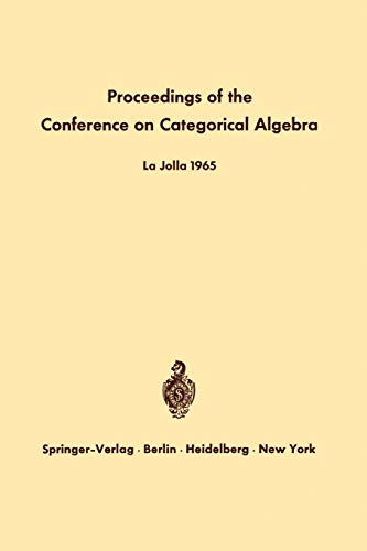 9783642999048: Proceedings of the Conference on Categorical Algebra: La Jolla 1965