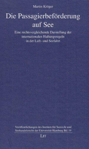 Die Passagierbeförderung auf See : eine rechtsvergleichende: Kröger, Martin:
