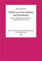 9783643101358: TOGO zwischen Diktatur und Demokratie: Ein neuer Weg f�r den prek�ren Prozess der Demokratisierung in Afrika