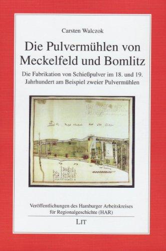 9783643101389: Die Pulvermühlen von Meckelfeld und Bomlitz: Die Fabrikation von Schießpulver im 18. und 19. Jahrhundert am Beispiel zweier Pulvermühlen