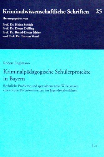 9783643101600: Kriminalp�dagogische Sch�lerprojekte in Bayern: Rechtliche Probleme und spezialpr�ventive Wirksamkeit eines neuen Diversionsansatzes im Jugendstrafverfahren