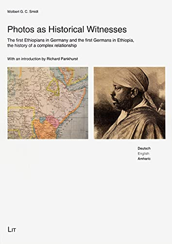 9783643101952: Photos as Historical Witnesses: The First Ethiopians in Germany and the First Germans in Ethiopia, the History of a Complex Relationship (Afrika Visuell)