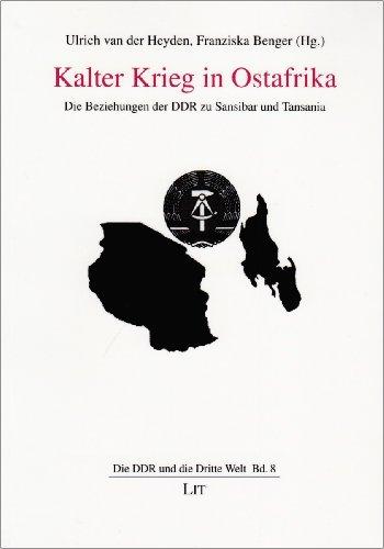 9783643102119: Kalter Krieg in Ostafrika: Die Beziehungen der DDR zu Sansibar und Tansania