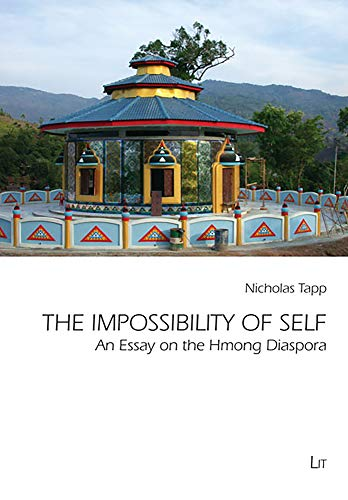 9783643102584: The Impossibility of Self: An Essay on the Hmong Diaspora (Comparative Anthropological Studies in Society, Cosmology and Politics)