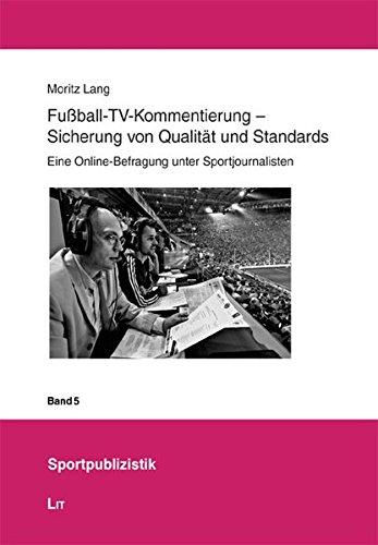 9783643102928: Fußball-TV-Kommentierung - Sicherung von Qualität und Standards: Eine Online-Befragung unter Sportjournalisten