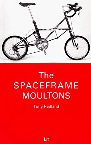 The Spaceframe Moultons (Kleine Bibliothek) (3643103565) by Hadland, Tony