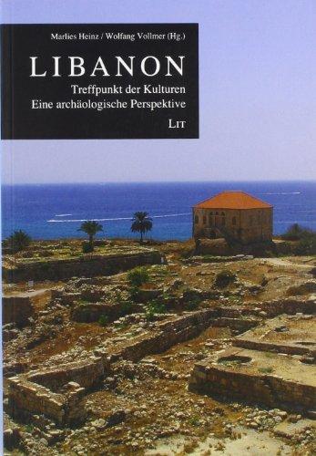 Libanon Treffpunkt der Kulturen. Eine archaeologische Perspektive