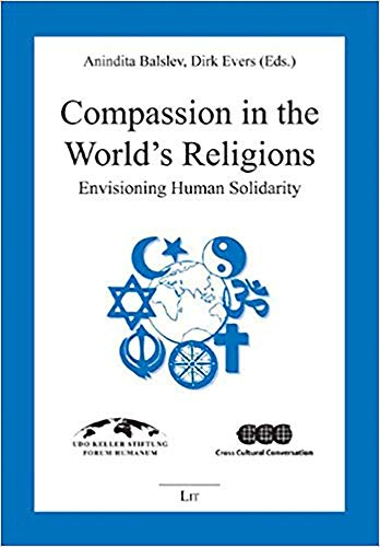 9783643104762: Compassion in the World's Religions: Envisioning Human Solidarity (Religionswissenschaft: Forschung und Wissenschaft)
