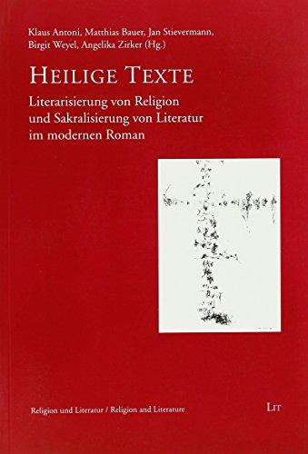 9783643104991: Heilige Texte: Literarisierung von Religion und Sakralisierung von Literatur im modernen Roman