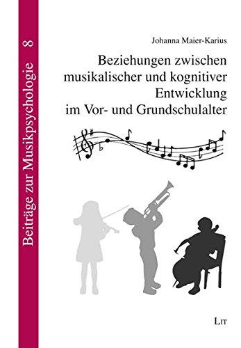 9783643105998: Beziehungen zwischen musikalischer und kognitiver Entwicklung im Vor- und Grundschulalter. (=Beiträge zur Musikpsychologie; Band 8).