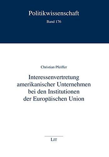 9783643106094: Interessenvertretung amerikanischer Unternehmen bei den Institutionen der Europäischen Union