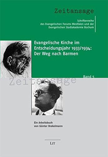 Evangelische Kirche im Entscheidungsjahr 1933/1934: Der Weg nach Barmen: Günter Brakelmann