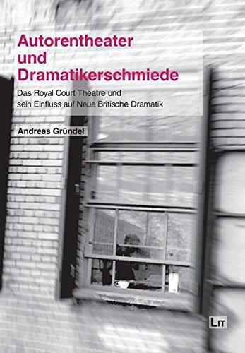9783643107329: Autorentheater und Dramatikerschmiede: Das Royal Court Theatre und sein Einfluss auf Neue Britische Dramatik