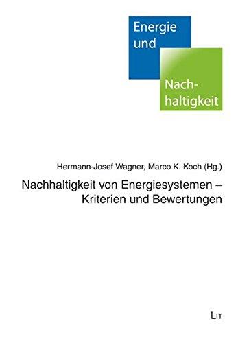 Nachhaltigkeit von Energiesystemen - Kriterien und Bewertungen - Wagner, Hermann J und Marco K Koch,
