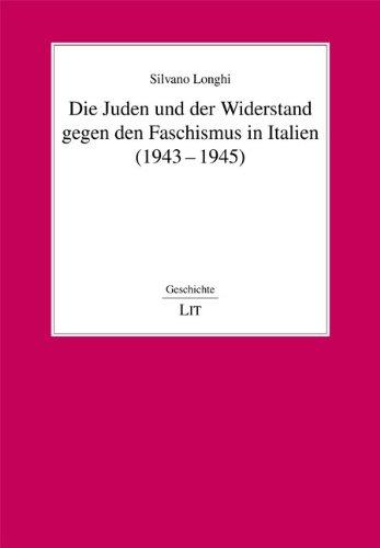 Die Juden und der Widerstand gegen den Faschismus in Italien (1943-1945). (= Geschichte, Band 97). - Longhi, Silvano
