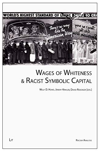 9783643109491: Wages of Whiteness & Racist Symbolic Capital (Racism Analysis - Series B: Yearbooks)