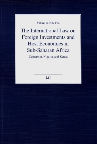 9783643109743: The International Law on Foreign Investments and Host Economies in Sub-Saharan Africa: Cameroon, Nigeria, and Kenya (Juristische Schriftenreihe)