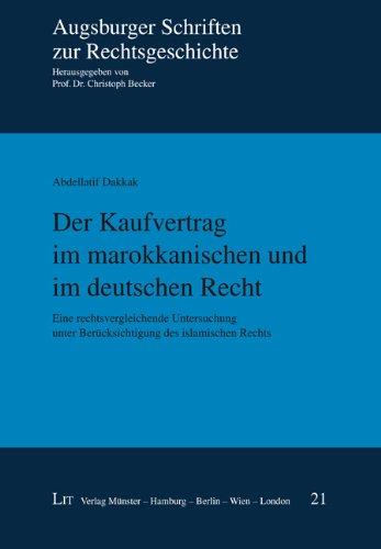 9783643109880: Der Kaufvertrag im marokkanischen und im deutschen Recht: Eine rechtsvergleichende Untersuchung unter Berücksichtigung des islamischen Rechts