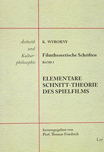 Elementare Schnitt-Theorie des Spielfilms: Klaus Wyborny