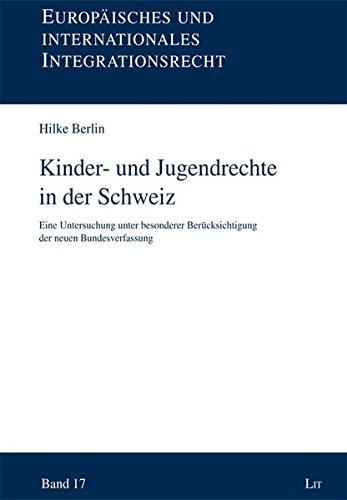 9783643111081: Kinder- und Jugendrechte in der Schweiz: Eine Untersuchung unter besonderer Berücksichtigung der neuen Bundesverfassung