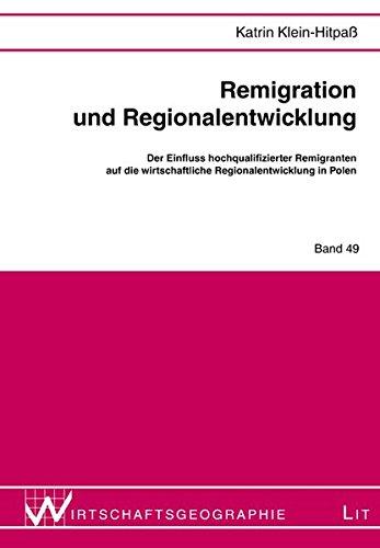 9783643111333: Remigration und Regionalentwicklung: Der Einfluss hochqualifizierter Remigranten auf die wirtschaftliche Regionalentwicklung in Polen