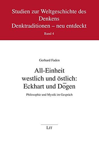 9783643111357: All-Einheit westlich und �stlich: Eckhart und D�gen: Philosophie und Mystik im Gespr�ch
