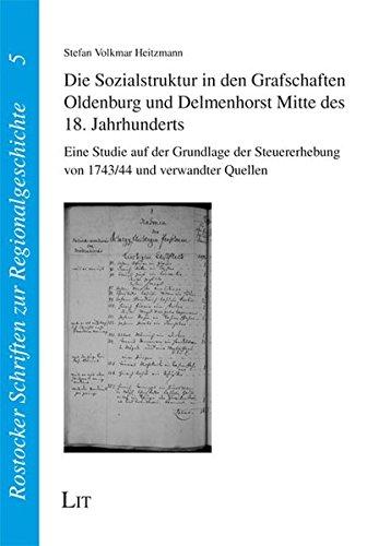 9783643111418: Die Sozialstruktur in den Grafschaften Oldenburg und Delmenhorst Mitte des 18. Jahrhunderts: Eine Studie auf der Grundlage der Steuererhebung von 1743/44 und verwandter Quellen