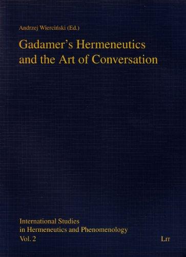 Gadamer's Hermeneutics and the Art of Conversation (International Studies in Hermeneutics and ...