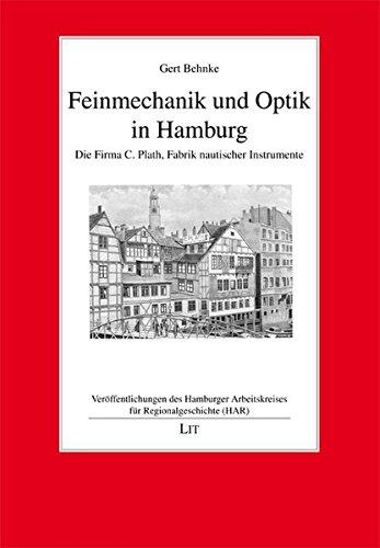 9783643111739: Feinmechanik und Optik in Hamburg: Die Firma C. Plath, Fabrik nautischer Instrumente