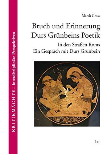 9783643112651: Bruch und Erinnerung. Durs Gr�nbeins Poetik: In den Stra�en Roms. Ein Gespr�ch mit Durs Gr�nbein