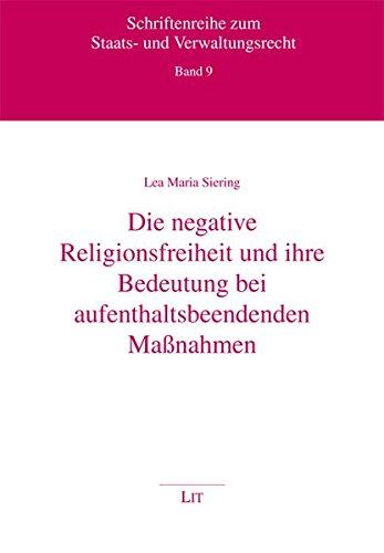 9783643112880: Die negative Religionsfreiheit und ihre Bedeutung bei aufenthaltsbeendenden Maßnahmen