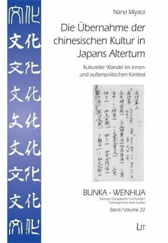 9783643113290: Die Übernahme der chinesischen Kultur in Japans Altertum: Kultureller Wandel im innen- und außenpolitischen Kontext