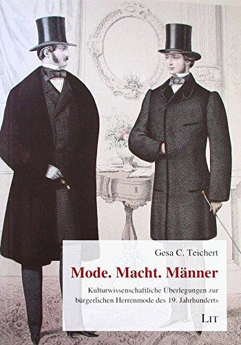9783643114273: Mode. Macht. Männer: Kulturwissenschaftliche Überlegungen zur bürgerlichen Herrenmode des 19. Jahrhunderts