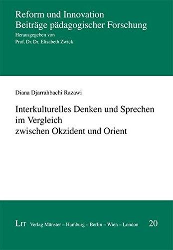 Interkulturelles Denken und Sprechen im Vergleich zwischen Okzident und Orient: Diana Djarrahbachi ...