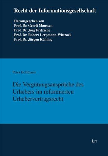 Die Vergütungsansprüche des Urhebers im reformierten Urhebervertragsrecht: Petra Hoffmann
