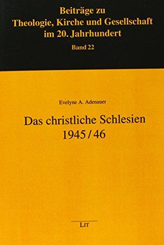Das christliche Schlesien 1945/46: Evelyne A. Adenauer