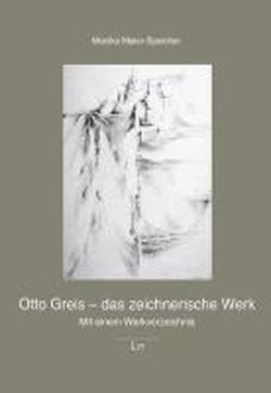 Otto Greis - das zeichnerische Werk: Mit einem Werkverzeichnis (Hardback): Monika Maier-Speicher