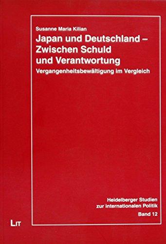 9783643118790: Japan und Deutschland - Zwischen Schuld und Verantwortung: Vergangenheitsbew�ltigung im Vergleich
